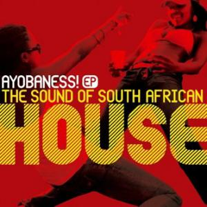 Ayobaness EP (The Sound Of South African House) (2010)