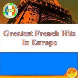 Greatest French Hits In Europe (2CD) (2009)