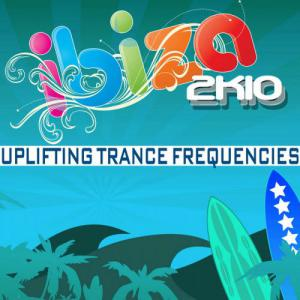 Ibiza 2K10 Uplifting Trance Frequencies (2010)