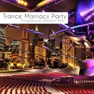 Trance Maniacs Party: Progressive Session #18 (2010)