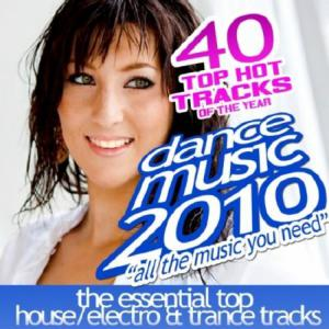 Dance Music 2010 (40 Top Hot Tracks of the Year) (2010)