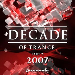 A Decade Of Trance (part 7 - 2007) (2010)
