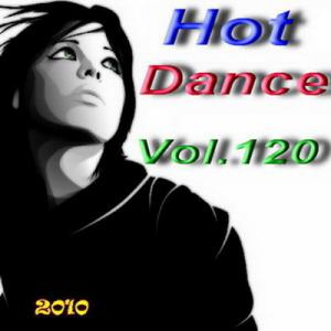 Hot Dance Vol.120 (2010)