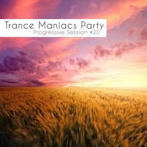 Trance Maniacs Party: Progressive Session #20 (2010)